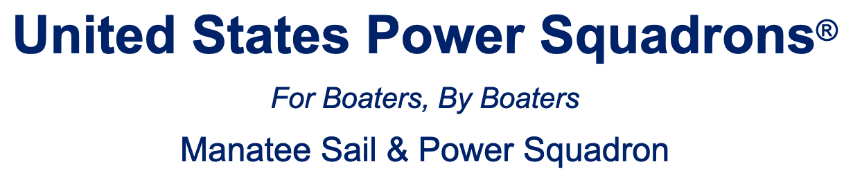 United States Power Squadrons. For boaters, by boaters. Manatee sail and power squadrons.